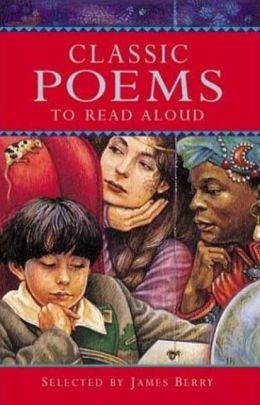 Classic Poems to Read Aloud (Classic Collections Series)