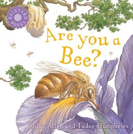 Are You a Bee? (Backyard Books Series)