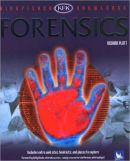 Forensics (Kingfisher Knowledge Series)
