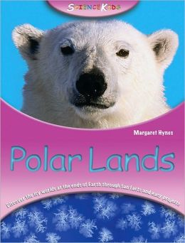 Polar Lands (Science Kids Series)
