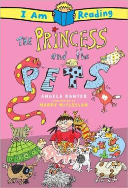 Princess and the Pets (I Am Reading Series)