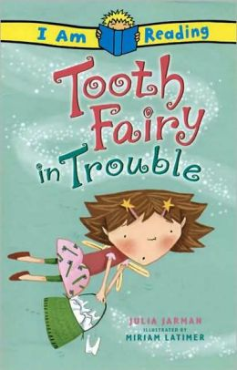 Tooth Fairy in Trouble (I Am Reading Series)