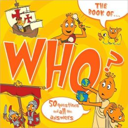 The Book of Who?: And Other Questions Asking Who?