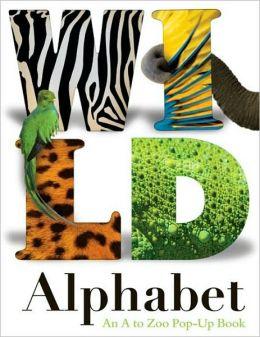 Wild Alphabet: An A to Zoo Pop-up Book