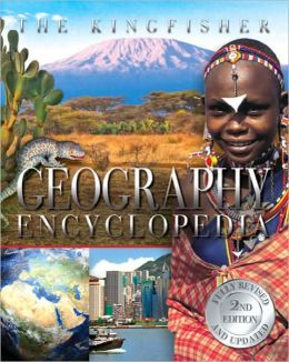 The Kingfisher Geography Encyclopedia, 2nd edition
