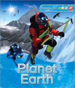 Planet Earth (Explorers Series)