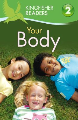 Your Body (Kingfisher Readers Series: Level 2)