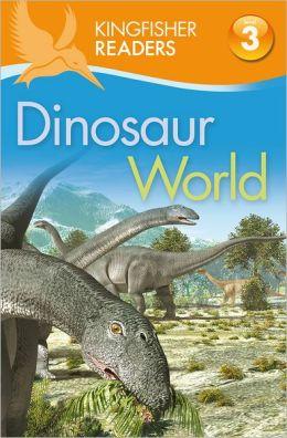 Dinosaur World (Kingfisher Readers Series: Level 3)
