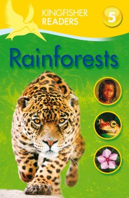 Rainforests (Kingfisher Readers Series: Level 5)