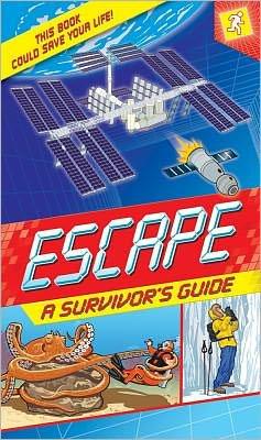 Escape: A Survivor's Guide: This Book Could Save Your Life