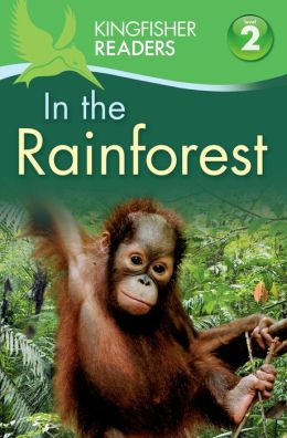In the Rainforest (Kingfisher Readers Series: Level 2)