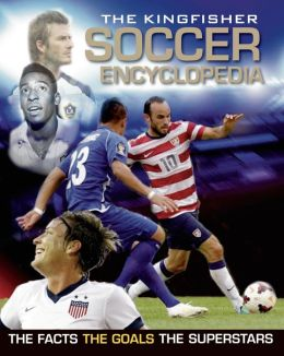 The Kingfisher Soccer Encyclopedia Revised Edition