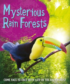 Mysterious Rainforests: Come face to face with rainforest creatures