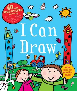 I Can Draw: With 40 easy step-by-step pictures