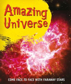 Amazing Universe: Take a trip to strange planets and faraway stars