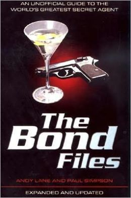 Bond Files: The Unofficial Guide to the World's Secret Agent