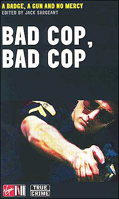 Bad Cop, Bad Cop: A Badge, a Gun and No Mercy