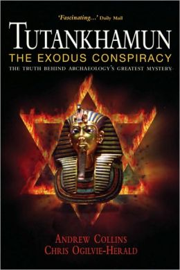 Tutankhamun: The Exodus Conspiracy: The Truth behind Archaeology's Greatest Mystery