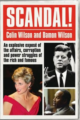Scandal!: An Explosice Expose of the Affairs, Corruption and Power Struggles of the Rich and Famous