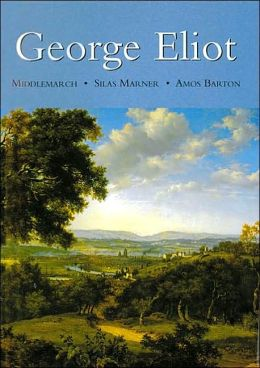 George Eliot (Middlemarch, Silas Marner, Amos Barton)