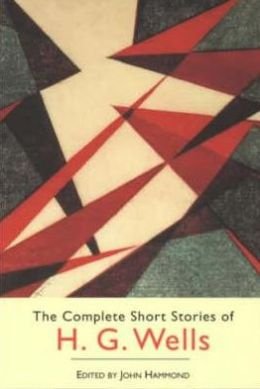 The Complete Short Stories H G Wells