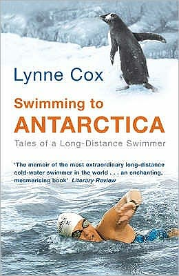 Swimming to Antarctica : Tales of a Long-Distance Swimmer