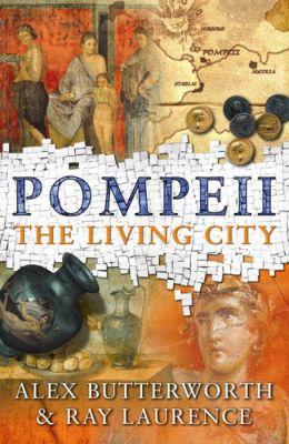 Pompeii : The Living City