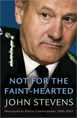 Not for the Faint-Hearted: Metropolitan Police Commissioner, 2000-2005