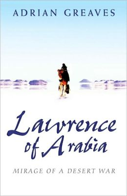 Lawrence of Arabia: Mirage of a Desert War