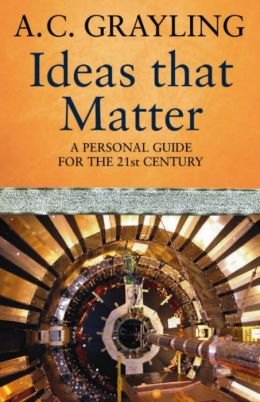 Ideas That Matter : A Personal Guide for the 21st Century