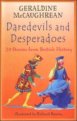 Daredevils and Desperadoes: 20 Stories from British History