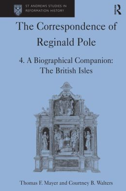 The Correspondence of Reginald Pole - A Biographical Companion: The British Isles