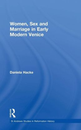 Women, Sex and Marriage in Early Modern Venice