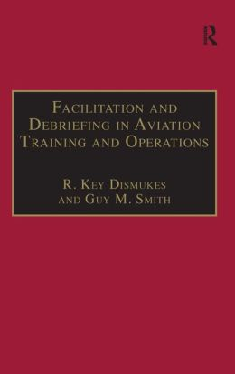 Facilitation and Debriefing in Aviation Training and Operations