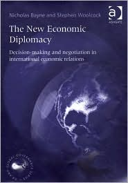 New Economic Diplomacy (The G8 and Global Governance Series):Decision-Making and Negotiation in International Economic Relations