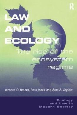 Law and Ecology (Ecology and Law in Modern Society Series): The Rise of The ecoysytem Regime