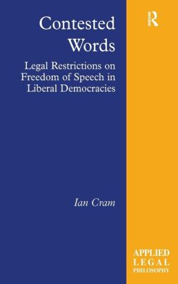 Contested Words: Legal Restrictions on Freedom of Speech in Liberal Democracies