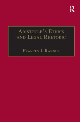Ethics and Legal Rhetoric: An Aristotelian Analysis of Language Beliefs and the Law