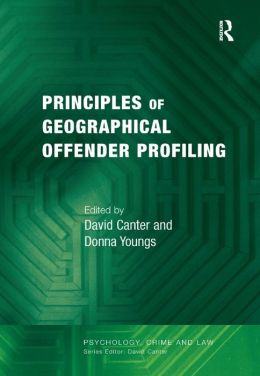 Principles of Geographical Offender Profiling: A Reader