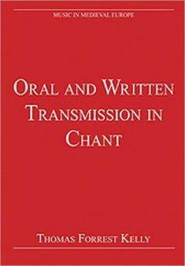 Oral and Written Transmission in Chant: New Edition