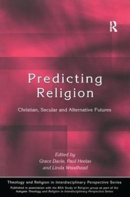 Predicting Religion: Christian, Secular and Alternative Futures