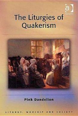 The Litugies of Quakerism