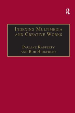 Indexing Multimedia and Creative Works: The Problems of Meaning and Interpretation