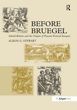 Before Bruegel: Sebald Beham and the Origins of Peasant Festival Imagery