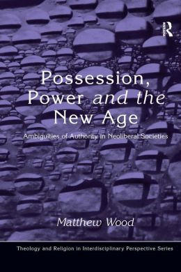 Possession Power and the New Age: Ambiguities of Authority in Neoliberal Societies
