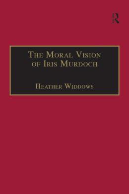 Moral Vision of Iris Murdoch