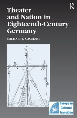 Theater and Nation in Eighteenth-Century Germany: Disciplined Bodies