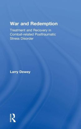 War and Redemption: Treatment and Recovery in Combat-Related Post-Traumatic Stress Disorder