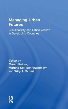 Managing Urban Futures: Sustainability and Urban Growth in Developing Countries