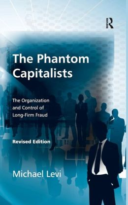 Phantom Capitalists: The Organization and Control of Long-Firm Fraud